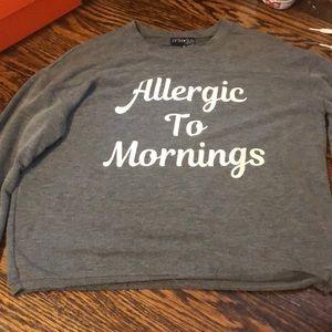 Allergic To Mornings long sleeve shirt